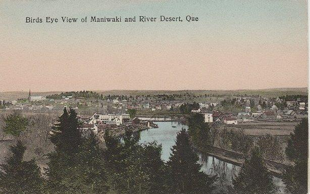 Maniwaki -- Village et Rivière Desert, vers. 1910 / Village and Desert River, c.1910